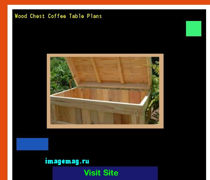 Wood Chest Coffee Table Plans 150051 - The Best Image Search
