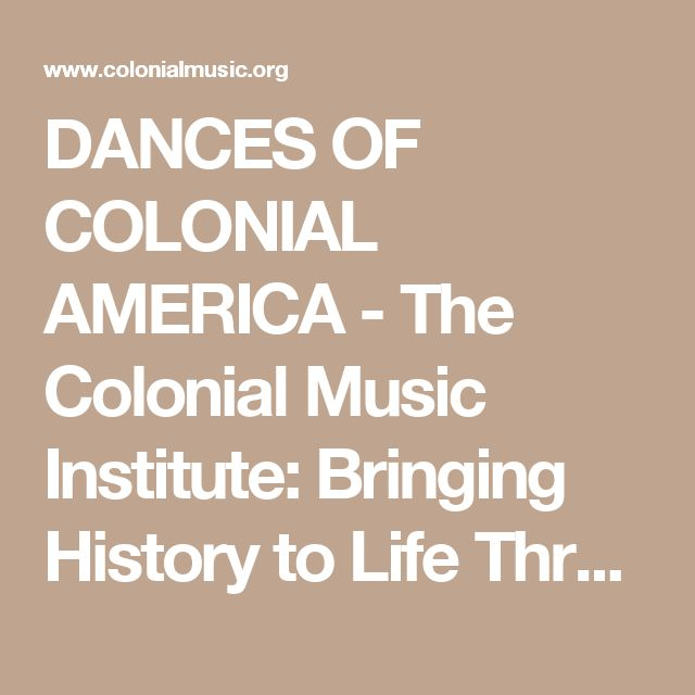 DANCES OF COLONIAL AMERICA - The Colonial Music Institute: Bringing History to Life Through Music