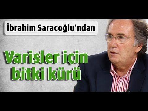 İbrahim Saraçoğlu - Varisler için (Toplar damar Venöz yetmezliği) bitki kürü - YouTube
