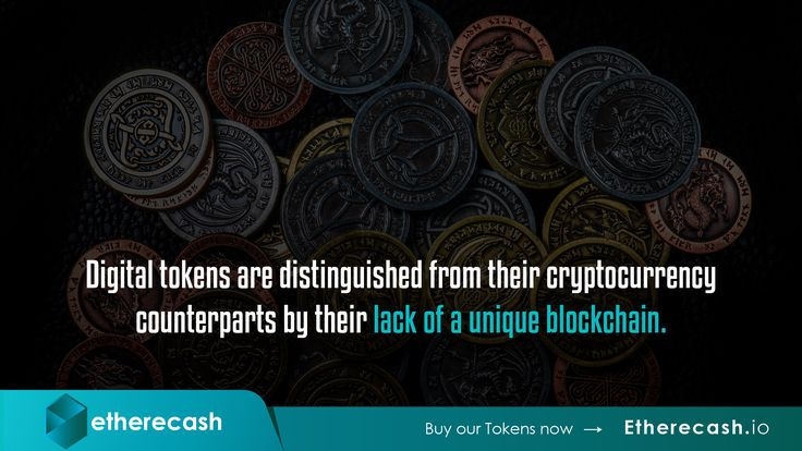 http//Etherecash.io. Digital tokens are distinguished
