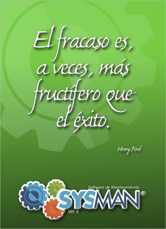 El fracaso es, a veces, más fructífero que el éxito. @SysManInsolca www.facebook.com/SysManSoftwareInsolca www.insolca.com/sysman  www.sysmaninsolca.blogspot.com #SysManSoftwareInsolca