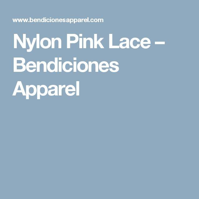 Nylon Pink Lace – Bendiciones Apparel