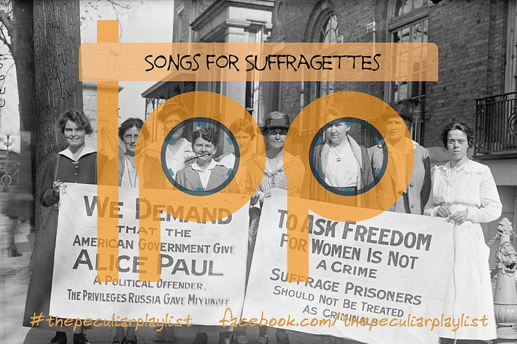 Create your own playlist of Songs for Suffragettes to inspire and steel yourself at http://on.fb.me/1NrDCI0   Visit www.facebook.com/thepeculiarplaylist to participate.  #thepeculiarplaylist