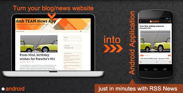 RSS News . Turn you blog or news website into Android Application just in minutes with dmb TEAM RSS News.  Please check the Support tab to see what xml structure you have to provide in the