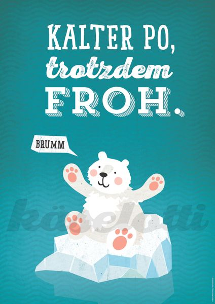 "Poster ""Kalter Po, trotzdem froh!"" von käselotti auf DaWanda.com"