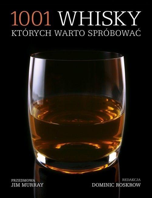Na co zwracać uwagę przy wyborze trunkuJakie whisky są godne uwagi w różnych rejonach świataKtóre mają rozsądną cenę za wysoką jakość