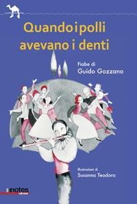 """""""Quando i polli avevano i denti"""" raccolta di fiabe di Guido Gozzano"""