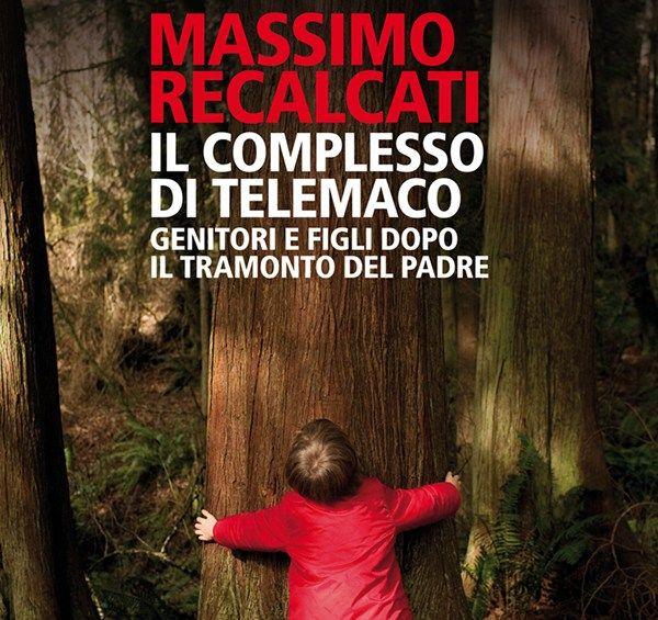 Il complesso di Telemaco - Massimo Recalcati