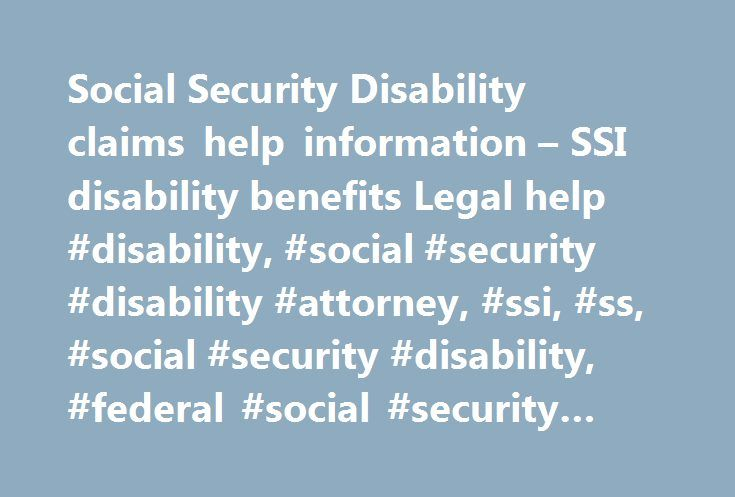 Social Security Disability claims help information – SSI disability benefits Legal help #disability, #social #security #disability #attorney, #ssi, #ss, #social #security #disability, #federal #social #security #claim http://answer.nef2.com/social-security-disability-claims-help-information-ssi-disability-benefits-legal-help-disability-social-security-disability-attorney-ssi-ss-social-security-disability-federal-social/  # Social Security Disability ExplainedAnswers: 1. What is Social…