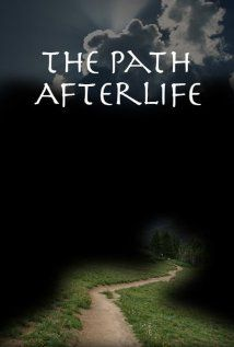 The Path: Afterlife (2009) N - Dokumentär utforskar begreppen liv efter döden, nära döden upplevelser och personliga berättelser från vår expertpanel om sina erfarenheter och möten med vad som händer med själen när den lämnar den fysiska kroppen.