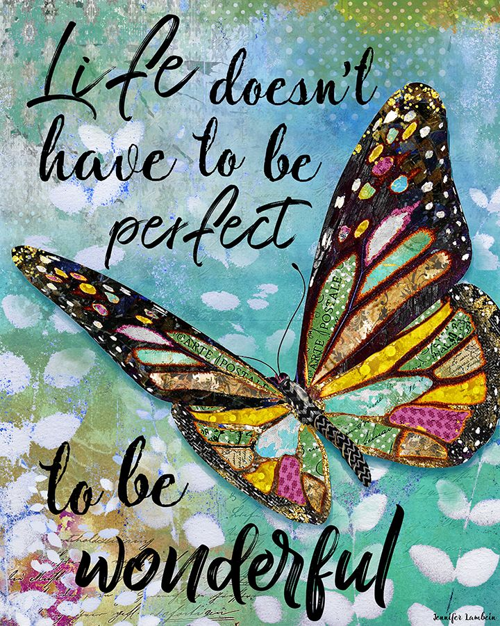 Life Doesnt Have To Be Perfect To Be Wonderful By Jennifer Lambein