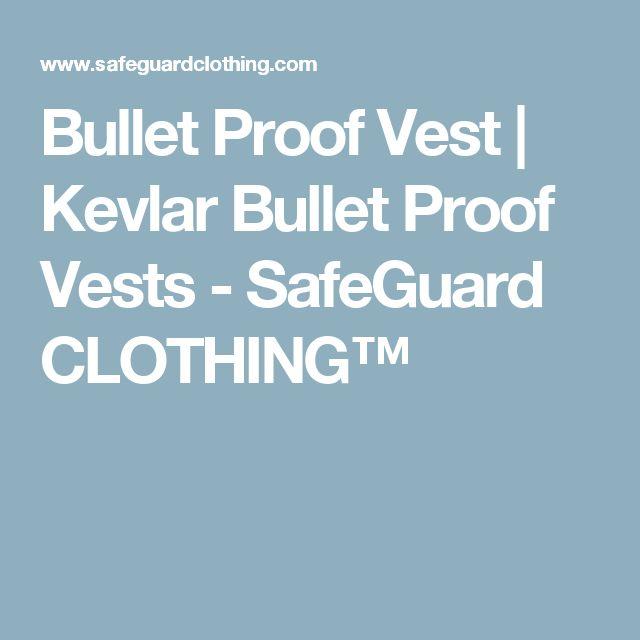 Bullet Proof Vest | Kevlar Bullet Proof Vests - SafeGuard CLOTHING™