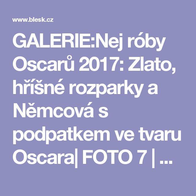 GALERIE:Nej róby Oscarů 2017: Zlato, hříšné rozparky a Němcová s podpatkem ve tvaru Oscara| FOTO                                      7                              |                                                    Blesk.cz