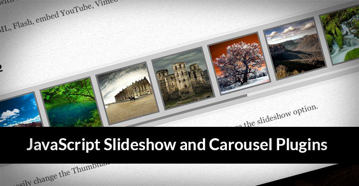 This article is one of the largest and most popular to date collections of jQuery slideshow and carousel plugins release from CodeCanyon codes club. Today we show you 50 most popular and beautiful JavaScript slideshow and carousel plugins design and development of 2013!