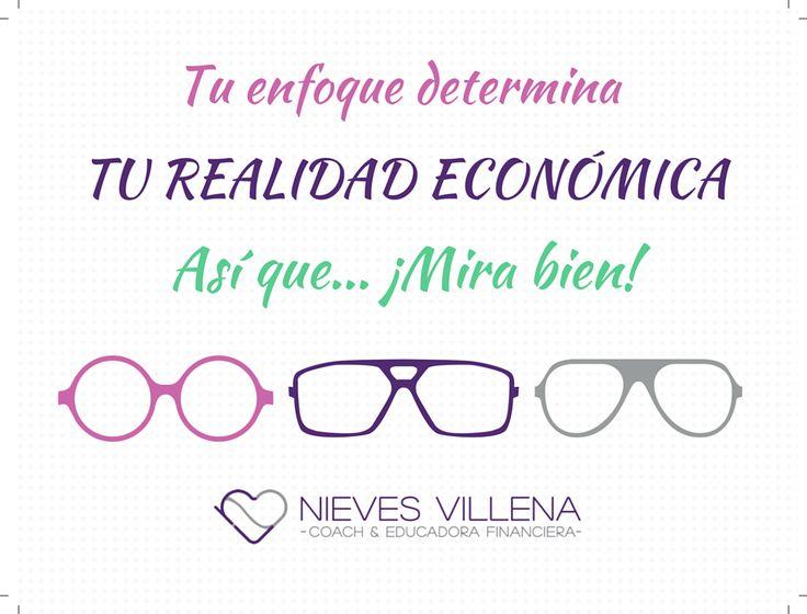Tu enfoque determina tu realidad económica, así que... Mira bien!!