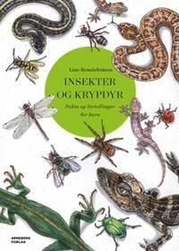 Insekter og krypdyr: fakta og fortellinger for barn