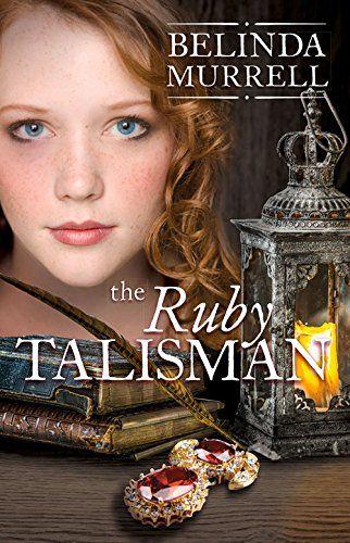 The Ruby Talisman: Belinda Murrell: 9780857986948: Amazon.com: Books