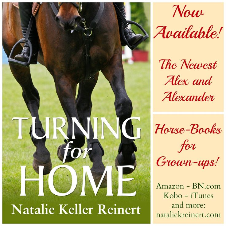 Turning For Home (Alex and Alexander Book 4) is the newest release in my Horse-Books for Grown-ups collection!