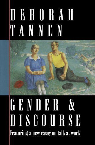Gender and Discourse by Deborah Tannen. $13.66. 240 pages. Publisher: Oxford University Press, USA (July 7, 1994). Author: Deborah Tannen