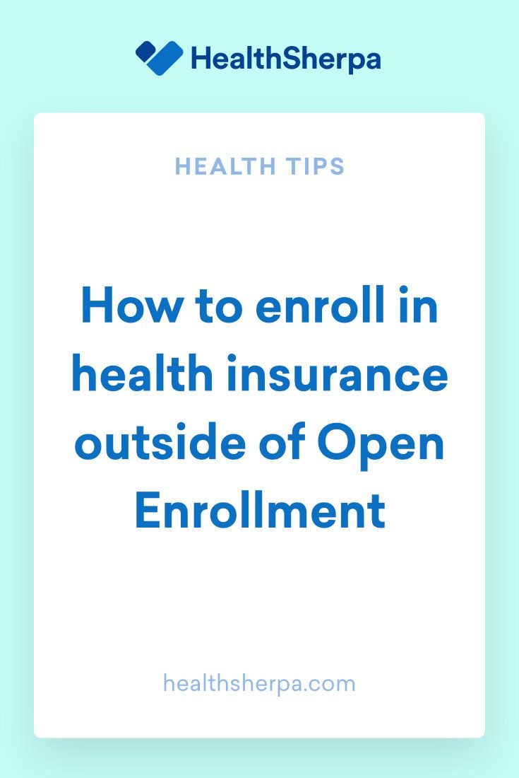 How To Enroll In Health Insurance Outside Of Open Enrollment