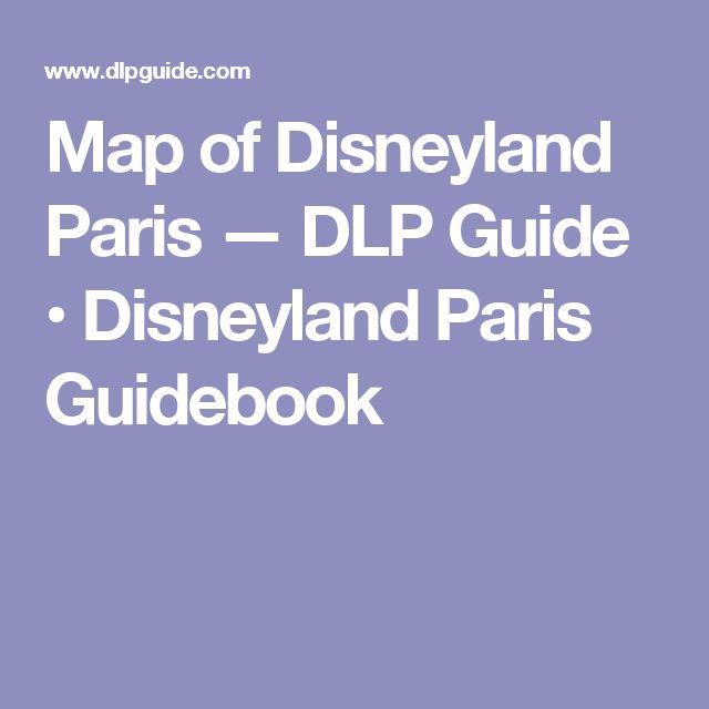 Map of Disneyland Paris — DLP Guide • Disneyland Paris Guidebook