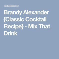 Brandy Alexander {Klassisches Cocktailrezept