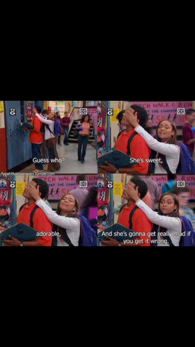That's so raven. Don't get it wrong!