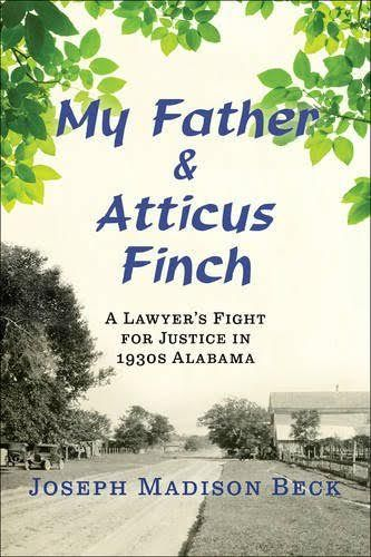 "Joe Beck ""My Father and Atticus Finch"" Lecture/Book Signing Monday, June 20, 2016 at 7:00pm Carter Presidential Library & Museum Theater Free and Open to the Public"