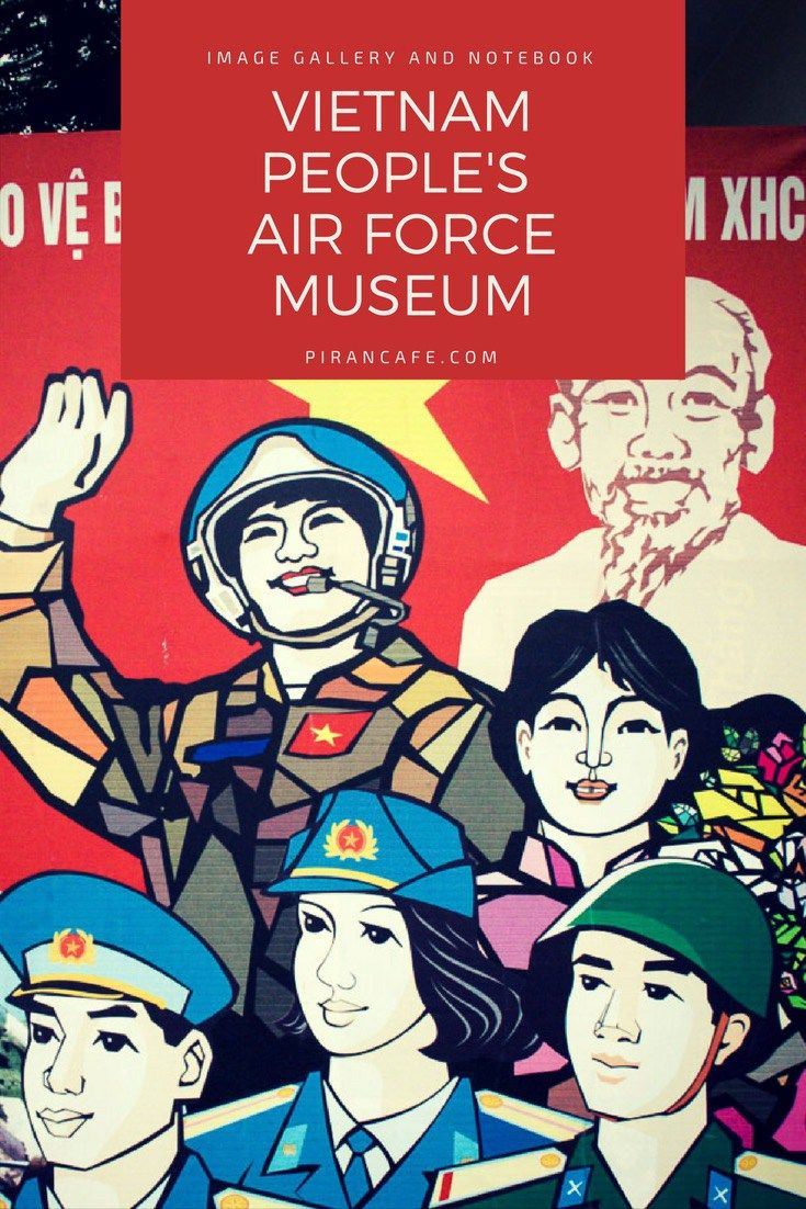 A photo tour and visitor's notebook of the Vietnam People's Air Force Museum in Hanoi, home to a contemporary history of Vietnamese skies.