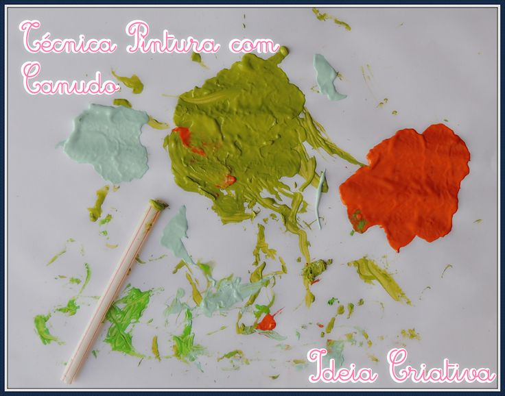 Técnica Pintura com Canudos Atividade Artes Educação Infantil