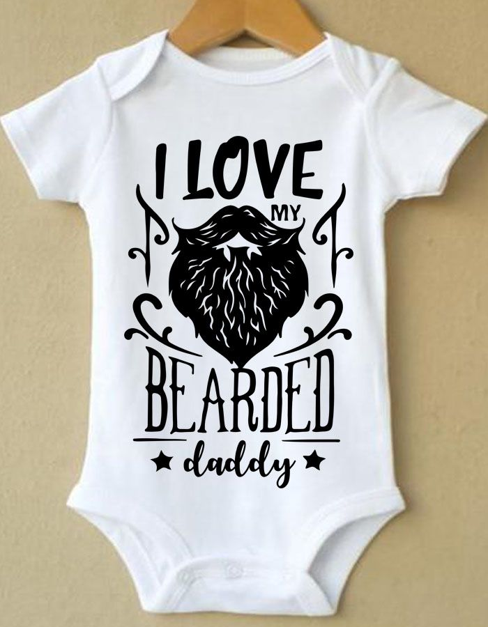 a31e10ba0 I Love My Bearded Daddy | Baby boy onesies | Baby, Funny baby clothes