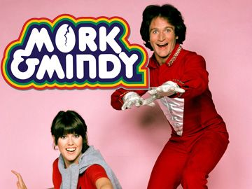 Mork & Mindy. Nanu nanu! Robin Williams is awesome! So versatile