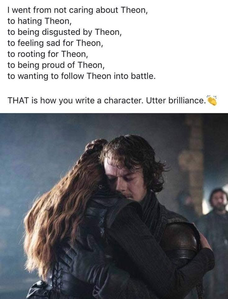 THAT is how you write a character. Game of Thrones.
