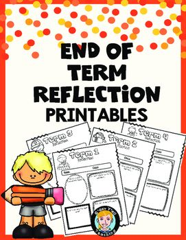 This pack of end of term reflection printables includes a printable for the end of each term.At the end of the term (and year) have students reflect upon such questions as:What have I learned this term?The best subject this term has been....What is my goal for next term?How can I achieve this goal?I would very much appreciate it if you left me some FEEDBACK for this freebie!
