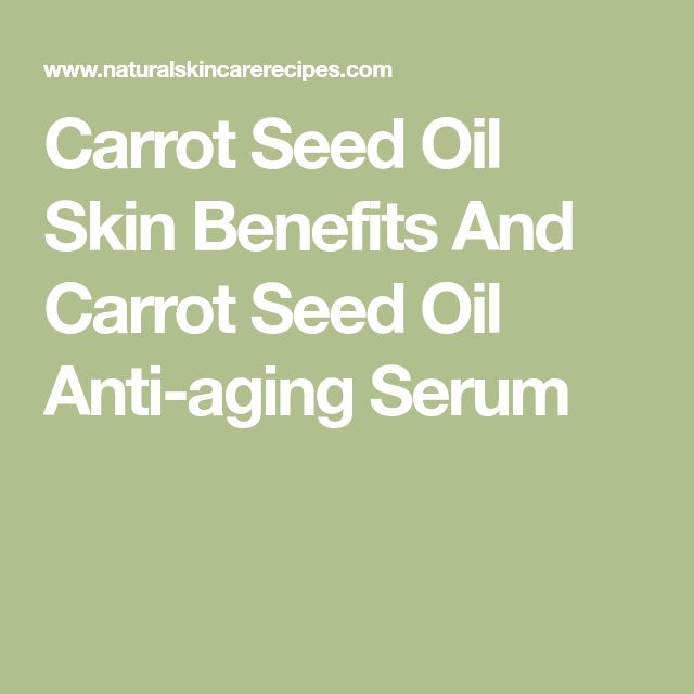 Carrot Seed Oil Skin Benefits And Carrot Seed Oil Anti-aging Serum