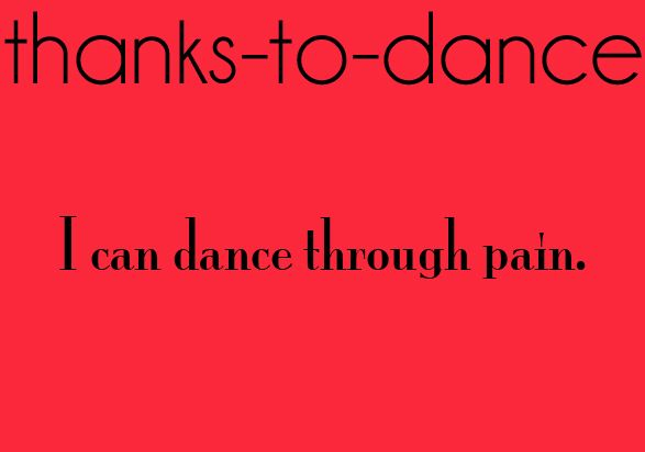 Thanks to Dance... ((submitted by: livelovedance221))