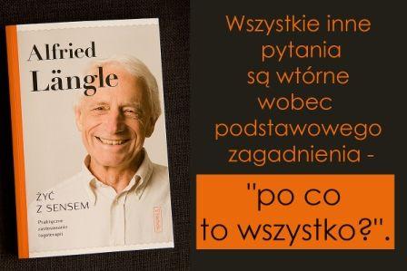 Autor: Alfried Längle   Przekład: Rafał Kowalski   Wydawnictwo Barbelo   Warszawa 2016   Liczba stron: 160           Dziś będzie...