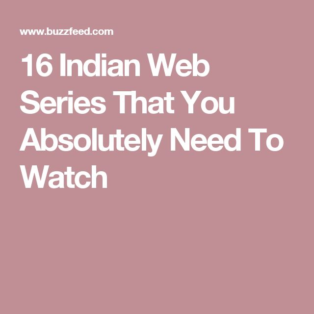 16 Indian Web Series That You Absolutely Need To Watch