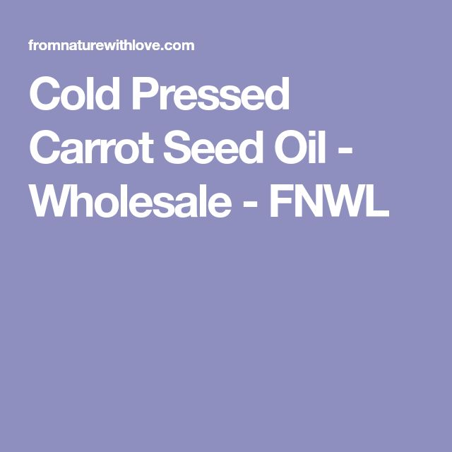 Cold Pressed Carrot Seed Oil - Wholesale - FNWL