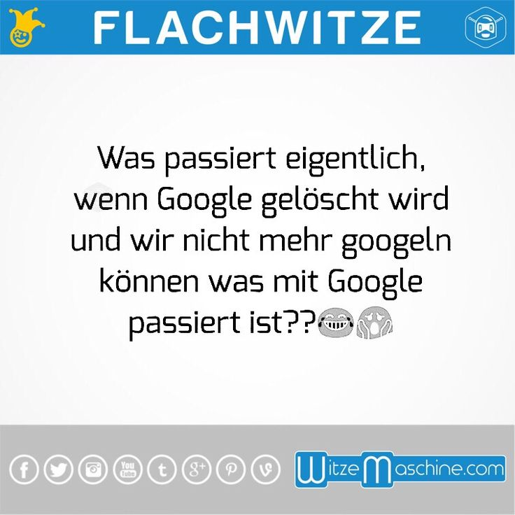 Flachwitze #9 - Wenn Google gelöscht wird