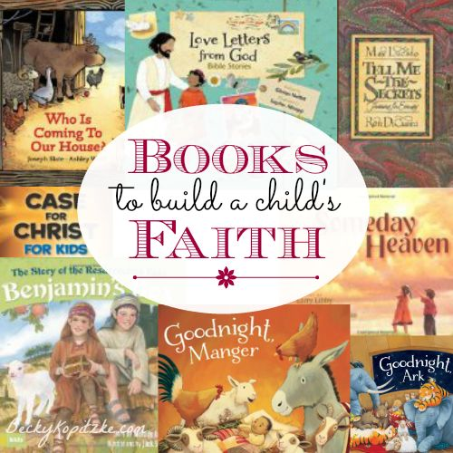 "Looking for some storybooks with a purpose? Entertain your kids while encouraging their faith, too. ""Books to Build a Child's Faith"" guest post by Zonderkidz author Laura Sassi on Time Out with Becky Kopitzke."