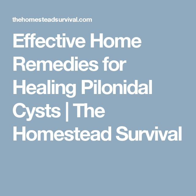 Effective Home Remedies for Healing Pilonidal Cysts   The Homestead Survival