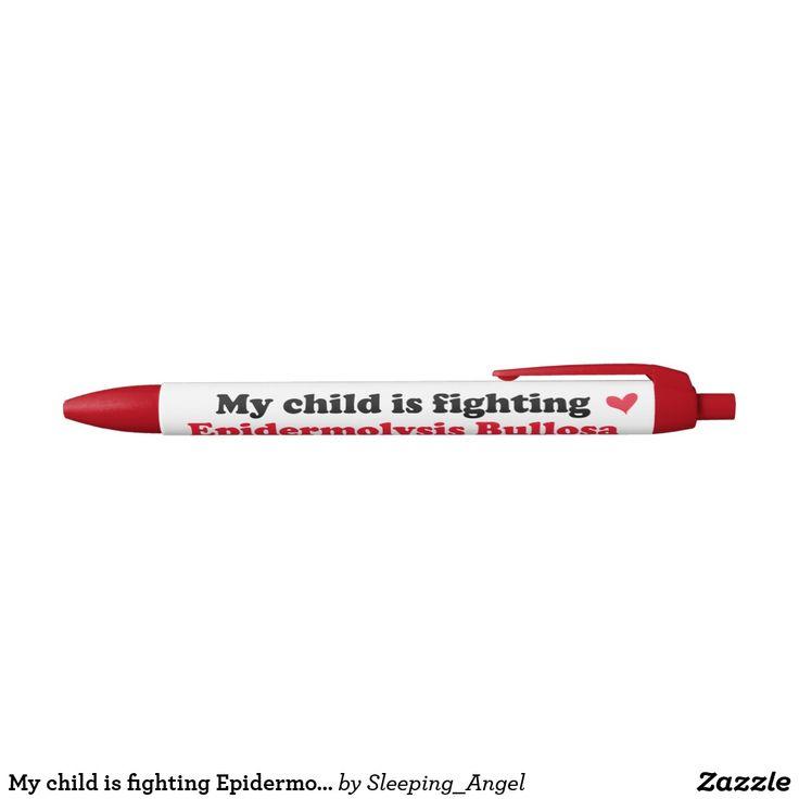 My child is fighting Epidermolysis Bullosa Pen