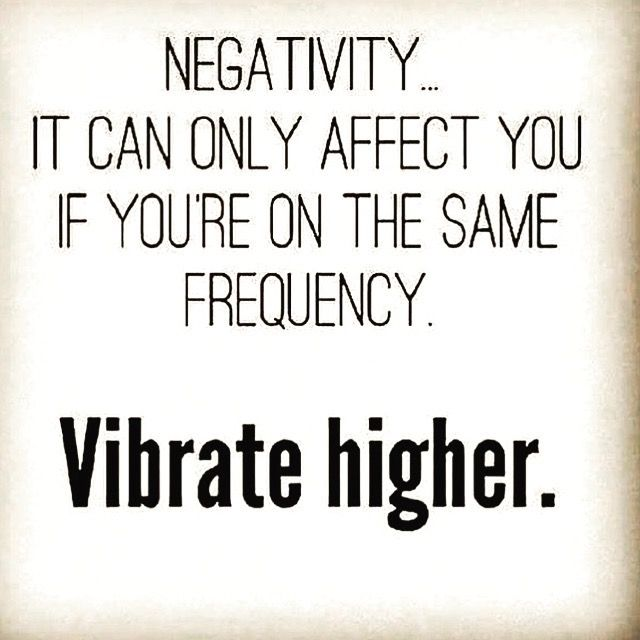 Vibrate higher and rise above the noise