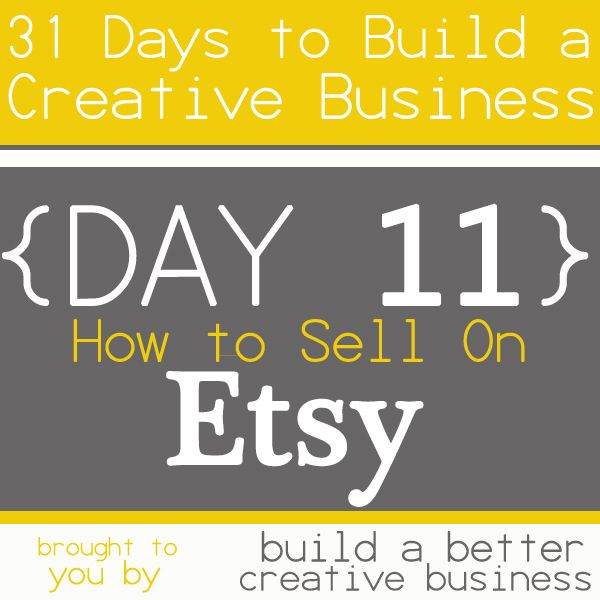 31 Days to Build a Creative Business: How to Sell on Etsy {Day 11}