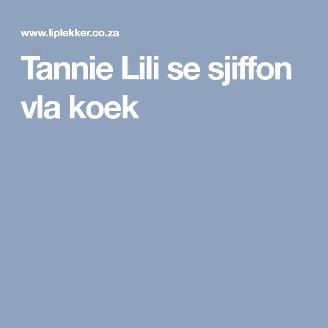 Tannie Lili se sjiffon vla koek