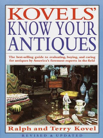 Kovels' Know Your Antiques, Revised and Updated (Kovel's Know Your Antiques) (Ralph Kovel) | Used Books from Thrift Books