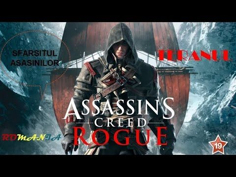 "Assassin's Creed Rogue Gameplay in Romana PC Part #19 ""Sfarsitul asasini..."