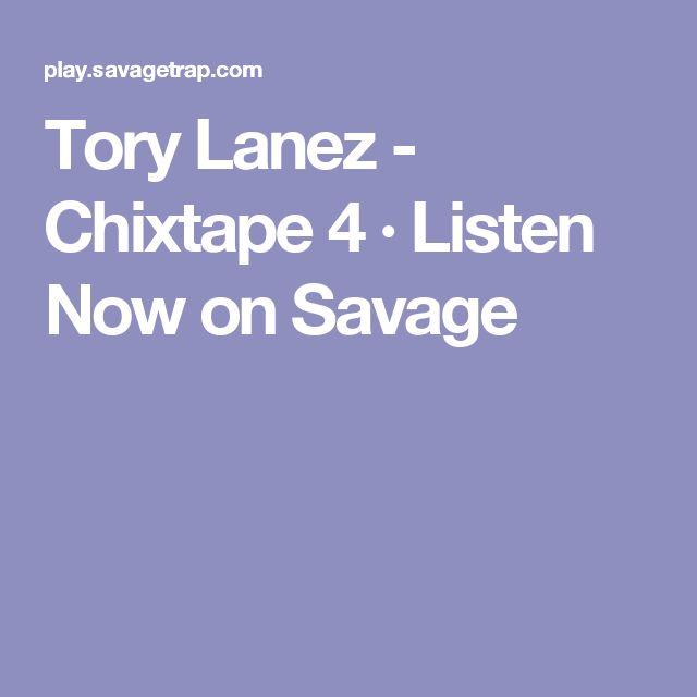 Tory Lanez - Chixtape 4 · Listen Now on Savage