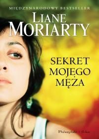 Sekret mojego męża - Moriarty Liane za 31,49 zł | Książki empik.com